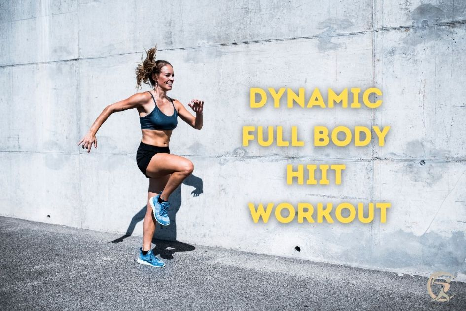 Dynamic Full Body HIIT Workout