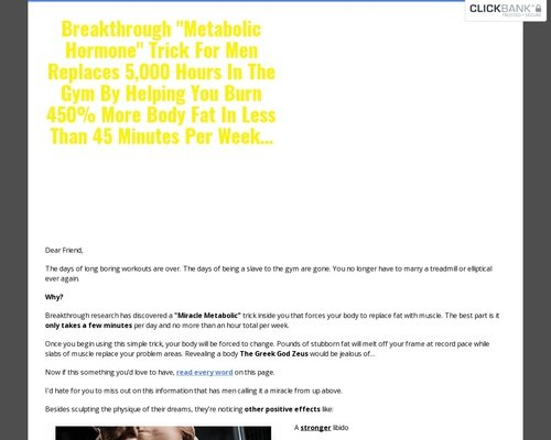 "Breakthrough ""Metabolic Hormone"" Trick For Men Replaces 5,000 Hours In The Gym By Helping You Burn 450% More Body Fat In Less Than 45 Minutes Per Week... 1"