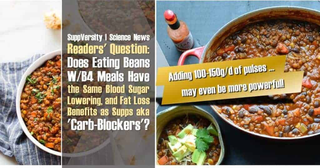 Does Eating Beans W/B4 Meals Have the Same Blood Sugar Lowering, and Fat Loss Promoting as 'Carb-Blockers'?