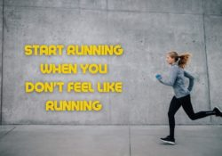 How To Start Running When You don't feel like it