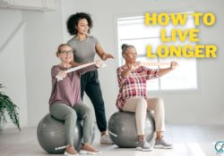 How to live longer Ways to Increase your Life Expectancy