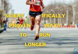 Scientifically Proven Ways to Run Longer
